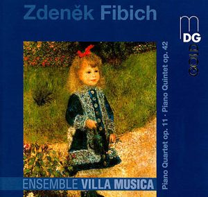 Zdeněk Fibich: Piano Quartet and Quintet